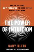 Power of Intuition How To Use Your Gut Feelings To Make Better Decisions At Work