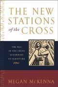 New Stations of the Cross The Way of the Cross According to Scripture