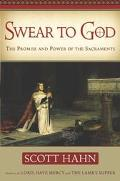 Swear to God The Promise and Power of the Sacraments