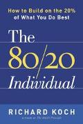 80/20 Individual How To Build On The 20% Of What You Do Best