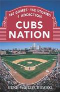 Cubs Nation 162 Games. 162 Stories. 1 Addiction