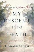 My Descent Into Death A Second Chance At Life