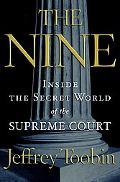 Nine Inside the Secret World of the Supreme Court