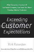 Exceeding Customer Expectations What Enterprise, America's #1 Car Rental Company, Can Teach ...