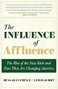 The Influence of Affluence: The Rise of the New Rich and How They Are Changing America