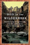 God in the Wilderness Rediscovering Spirituality With the Adventure Rabbi