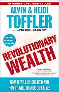 Revolutionary Wealth How It Will Be Created and How It Will Change Our Lives