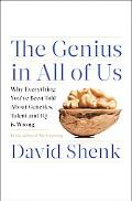 The Genius in All of Us: Why Everything You've Been Told About Genetics, Talent, and IQ Is W...