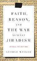 Defying the Tyranny of Terror Faith, Reason, and the War Against Jihadism