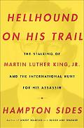 Hellhound On His Trail: The Stalking of Martin Luther King, Jr. and the International Hunt f...