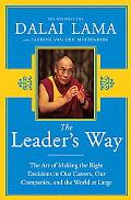 The Leader's Way: The Art of Making Right Decisions in Our Lives, Our Organizations, and the...