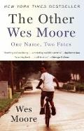 Other Wes Moore : One Name, Two Fates