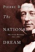 National Dream The Great Railway 1871 - 1881