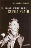 Unabridged Journals of Sylvia Plath 1950-1962 Transcripts from the Original Manuscripts at S...