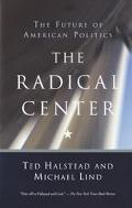 Radical Center The Future of American Politics