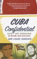 Cuba Confidential Love and Vengeance in Miami and Havana