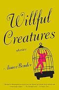 Willfull Creatures