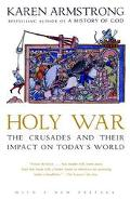 Holy War The Crusades and Their Impact on Today's World
