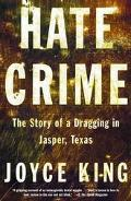 Hate Crime The Story of a Dragging in Jasper, Texas