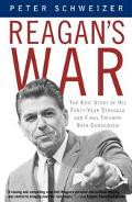 Reagan's War The Epic Story of His Forty Year Struggle and Final Triumph over Communism