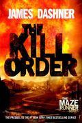 Kill Order (Maze Runner Prequel)
