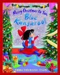 Merry Christmas to You, Blue Kangaroo