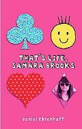 That's Life, Samara Brooks