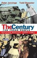 The Century for Young People: 1936-1961: Defining America