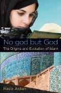 No God but God : The Origins and Evolution of Islam
