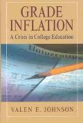 Grade Inflation A Crisis in College Education