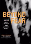 Beyond Fear: Thinking Sensibly About Security in an Uncertain World.