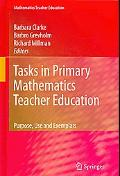 Tasks in Primary Mathematics Teacher Education: Purpose, Use and Exemplars
