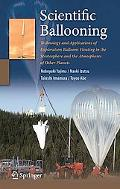 Scientific Ballooning: Technology and Applications of Exploration Balloons Floating in the S...