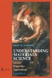Understanding Materials Science: History, Properties, Applications, Second Edition