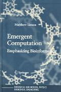 Emergent Computation Emphasizing Bioinformatics