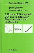 History Of Atmospheric CO2 and its Effects on Plants, Animals, and Ecosystems