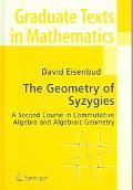 Geometry Of Syzygies A Second Course In Commutative Algebra And Algebraic Geometry