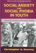 Social Anxiety And Social Phobia in Youth Characteristics, Assessment, and Psychological Tre...