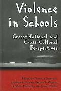 Violence in Schools Cross-National and Cross-Cultural Perspectives