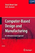 Computer-Based Design and Manufacturing An Information-Based Approach