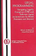 Legal Programming Designing Legally Compliant RFID and Software Agent Architectures for Reta...