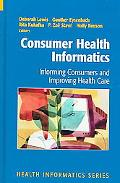 Consumer Health Informatics Informing Consumers And Improving Health Care