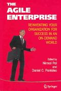 Agile Enterprise Reinventing Your Organization for Success in an On Demand World