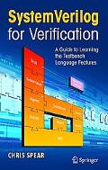 SystemVerilog for Verification A Guide to Learning the Testbench Language Features