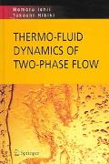 Thermo-fluid Dynamics of Two-Phase Flow - Mamrou Ishii - Hardcover