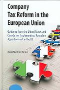 Company Tax Reform in the European Union Guidance from the United States And Canada on Imple...