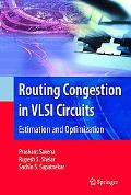 Routing Congestion in Vlsi Circuits Estimation And Optimization