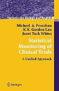 Statistical Monitoring of Clinical Trials A Unified Approach