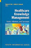 Healthcare Knowledge Management Issues, Advances And Successes