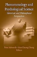 Phenomenology And Psychological Science Historical And Philosophical Perspectives